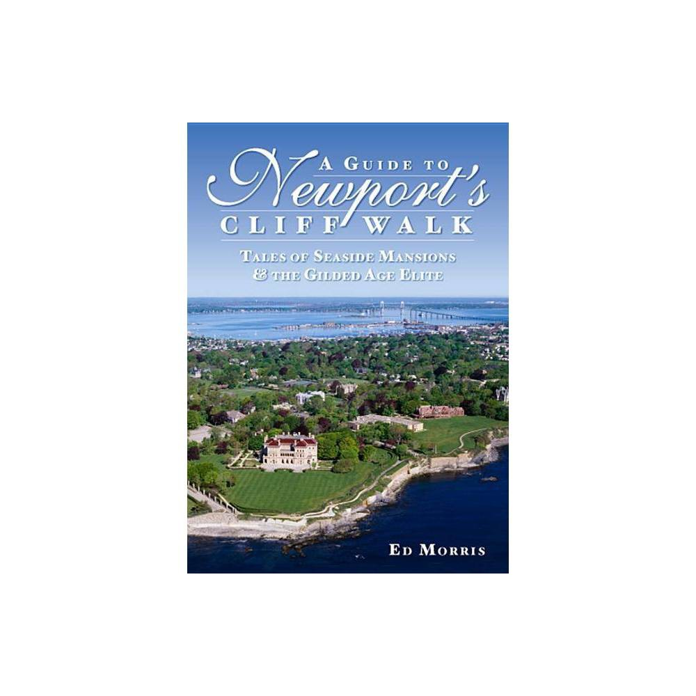 A Guide To Newport S Cliff Walk By Ed Morris Paperback