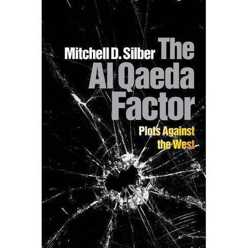 The Al Qaeda Factor - by  Mitchell D Silber (Hardcover) - image 1 of 1