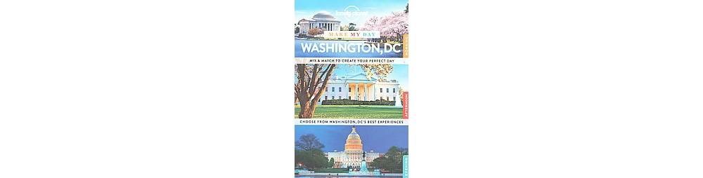 Lonely Planet Make My Day Washington, DC (Paperback)