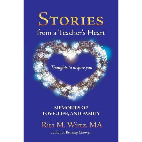 Stories from a Teacher's Heart - by  Rita M Wirtz Ma (Paperback) - image 1 of 1