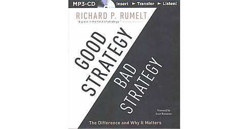 Good Strategy / Bad Strategy : The Difference and Why It Matters (Unabridged) (MP3-CD) (Richard P. - image 1 of 1
