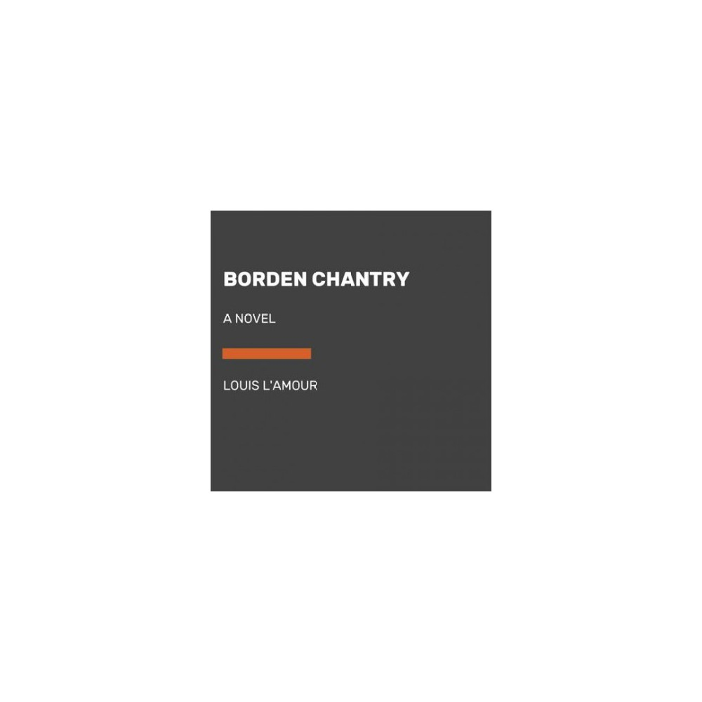 Borden Chantry - Unabridged by Louis L'Amour (CD/Spoken Word)