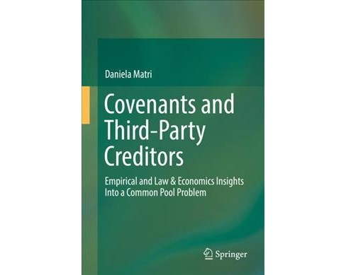 Covenants and Third-party Creditors : Empirical and Law & Economics Insights into a Common Pool Problem - image 1 of 1