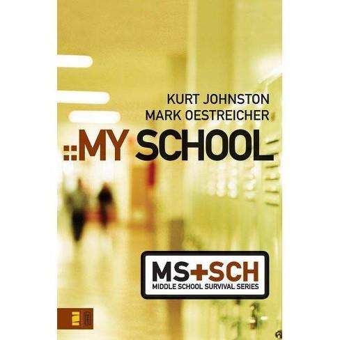 My School - (Invert / Middle School Survival) by  Kurt Johnston & Mark Oestreicher (Paperback) - image 1 of 1