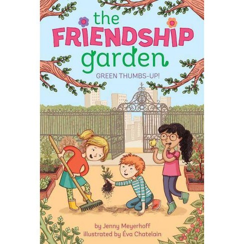 Green Thumbs-Up! - (Friendship Garden) by  Jenny Meyerhoff (Hardcover) - image 1 of 1