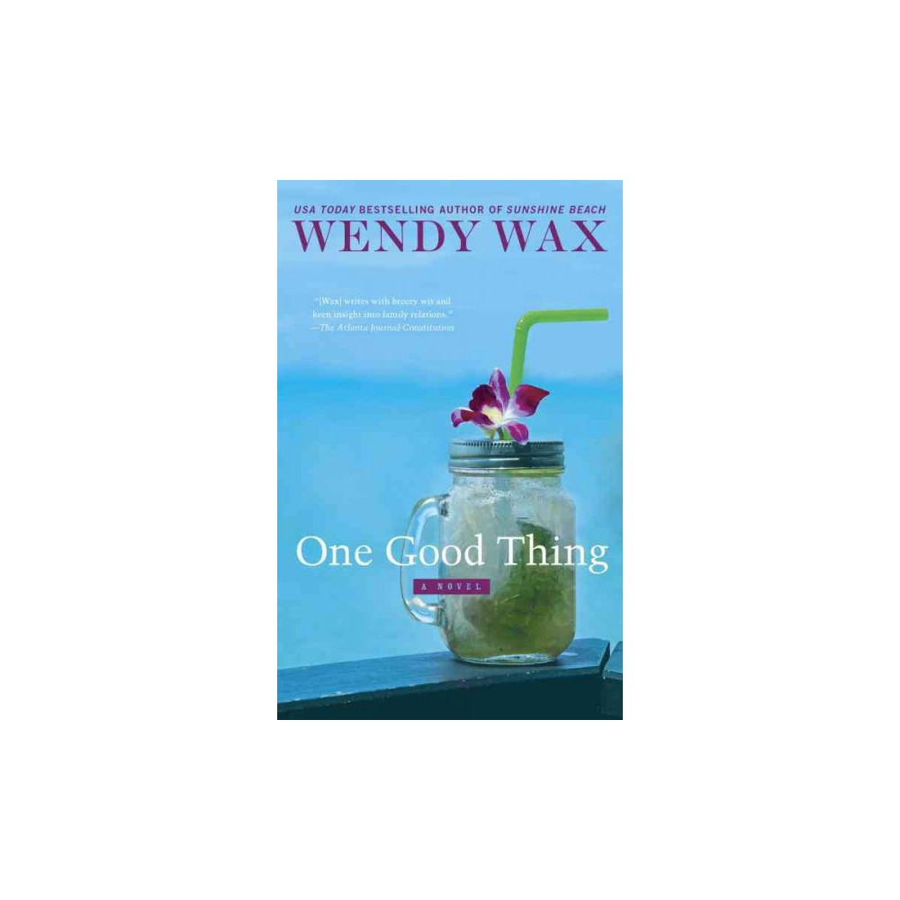 One Good Thing - (Ten Beach Road) by Wendy Wax (Paperback)