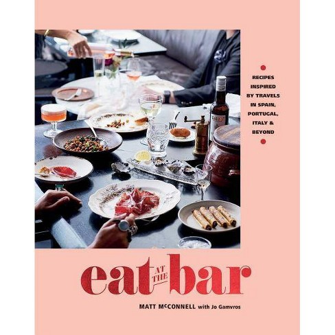 Eat at the Bar - by  Matt McConnell (Hardcover) - image 1 of 1