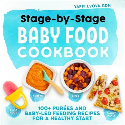 Stage-By-Stage Baby Food Cookbook - by Yaffi Lvova (Paperback)
