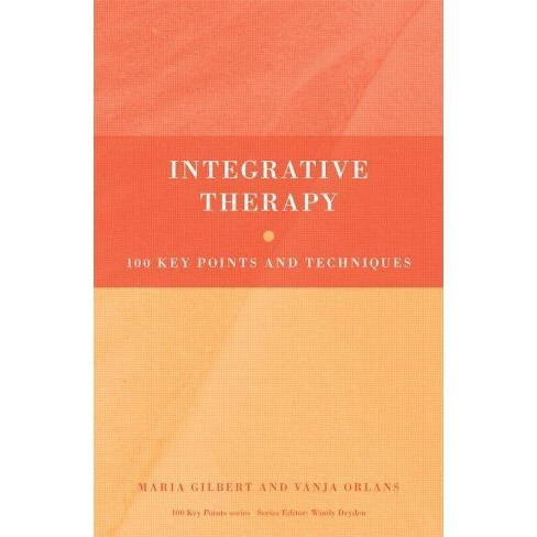 Integrative Therapy - (100 Key Points) by  Maria Gilbert & Vanja Orlans (Paperback) - image 1 of 1