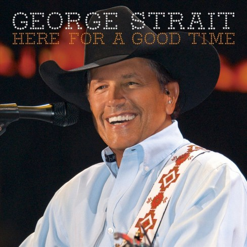 George Strait - Here for a Good Time (CD) - image 1 of 1