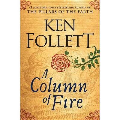 Column of Fire -  (Kingsbridge) by Ken Follett (Hardcover)