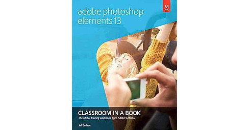 Adobe Photoshop Elements 13 (Paperback) (Jeff Carlson) - image 1 of 1