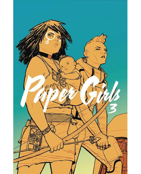 Paper Girls 3 (Paperback) (Brian K. Vaughan) - image 1 of 1