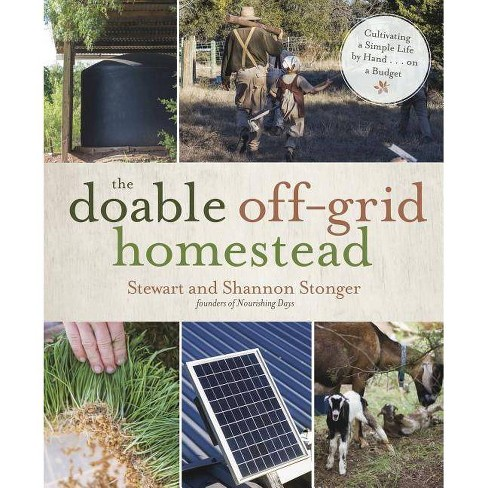 The Doable Off-Grid Homestead - by  Shannon Stonger & Stewart Stonger (Paperback) - image 1 of 1