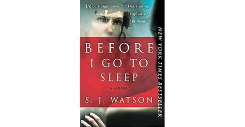 Before I Go to Sleep (Reprint) (Paperback) by S. J. Watson - image 1 of 1