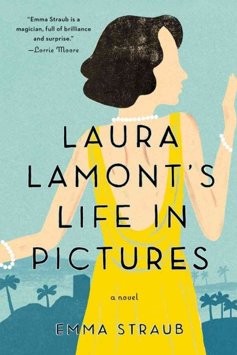 Laura Lamont's Life in Pictures (Paperback) by Emma Straub - image 1 of 1