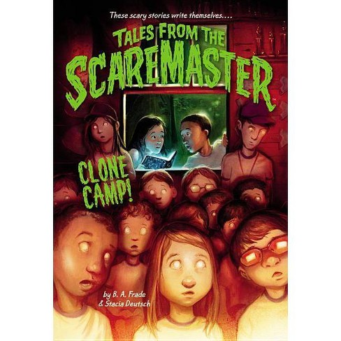 Clone Camp! - (Tales from the Scaremaster) by  B A Frade (Paperback) - image 1 of 1
