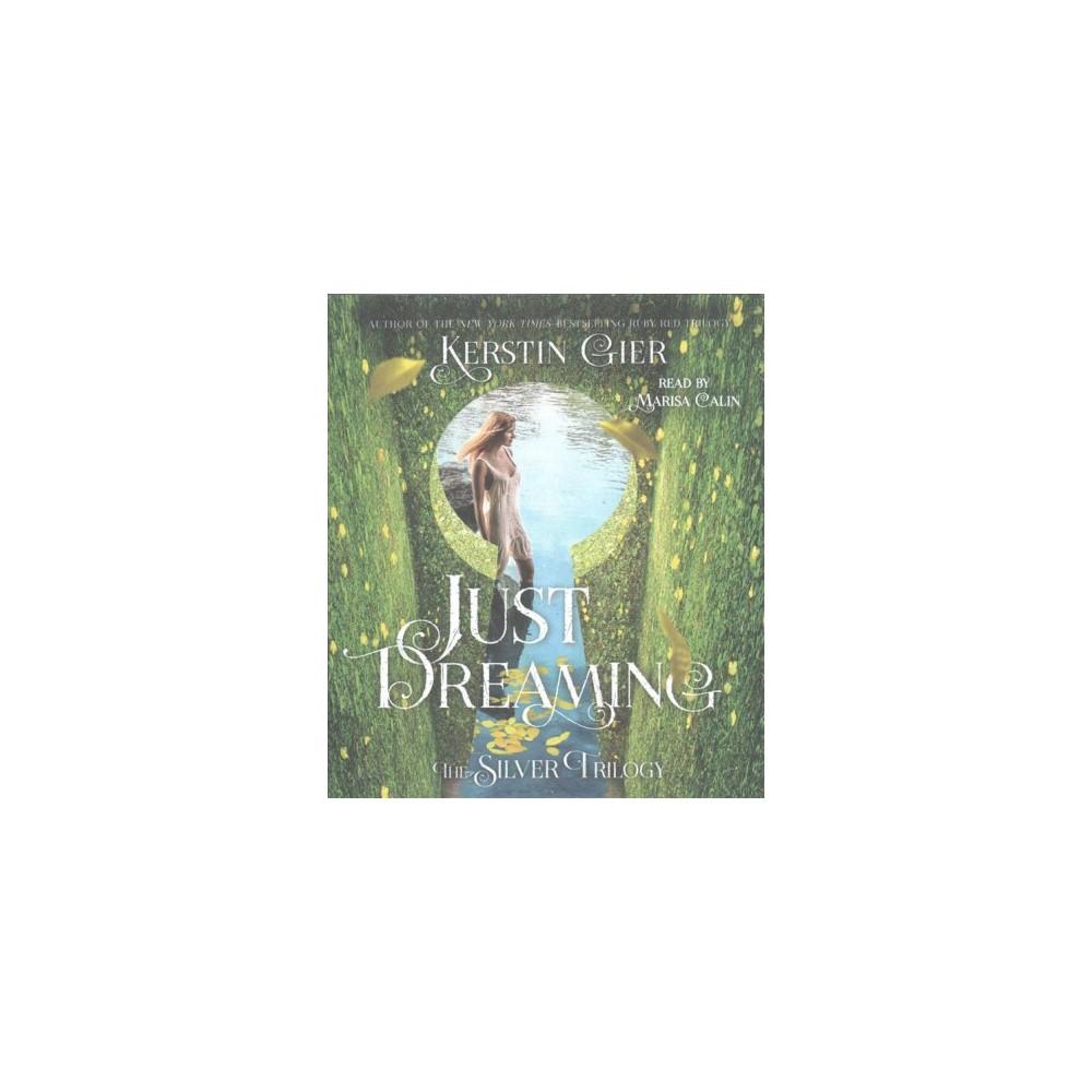 Just Dreaming (Unabridged) (CD/Spoken Word) (Kerstin Gier)