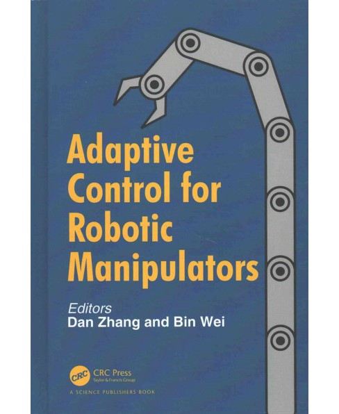 Adaptive Control for Robotic Manipulators (Hardcover) - image 1 of 1