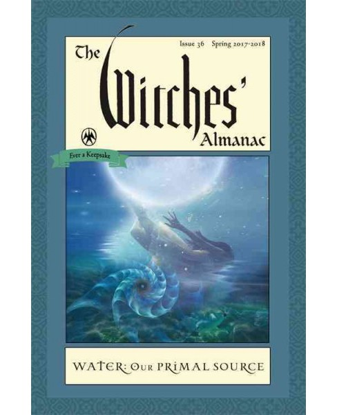 Witches' Almanac Spring 2017-2018 : Water: Our Primal Source (Paperback) - image 1 of 1