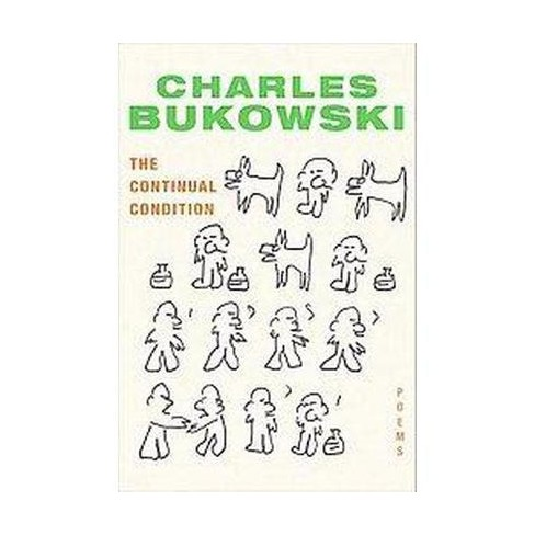 The Continual Condition - by  Charles Bukowski (Paperback) - image 1 of 1