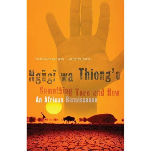 Something Torn and New - by  Ngugi Wa Thiong'o (Paperback) - image 1 of 1