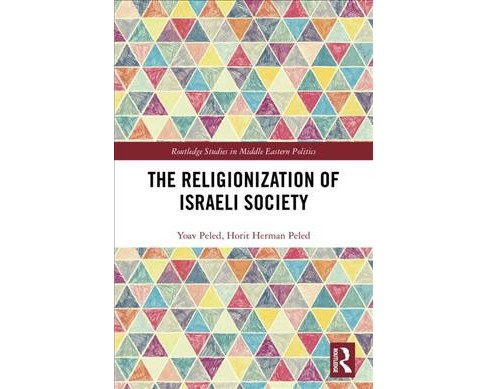 Religionization of Israeli Society -  by Yoav Peled & Horit Herman Peled (Hardcover) - image 1 of 1