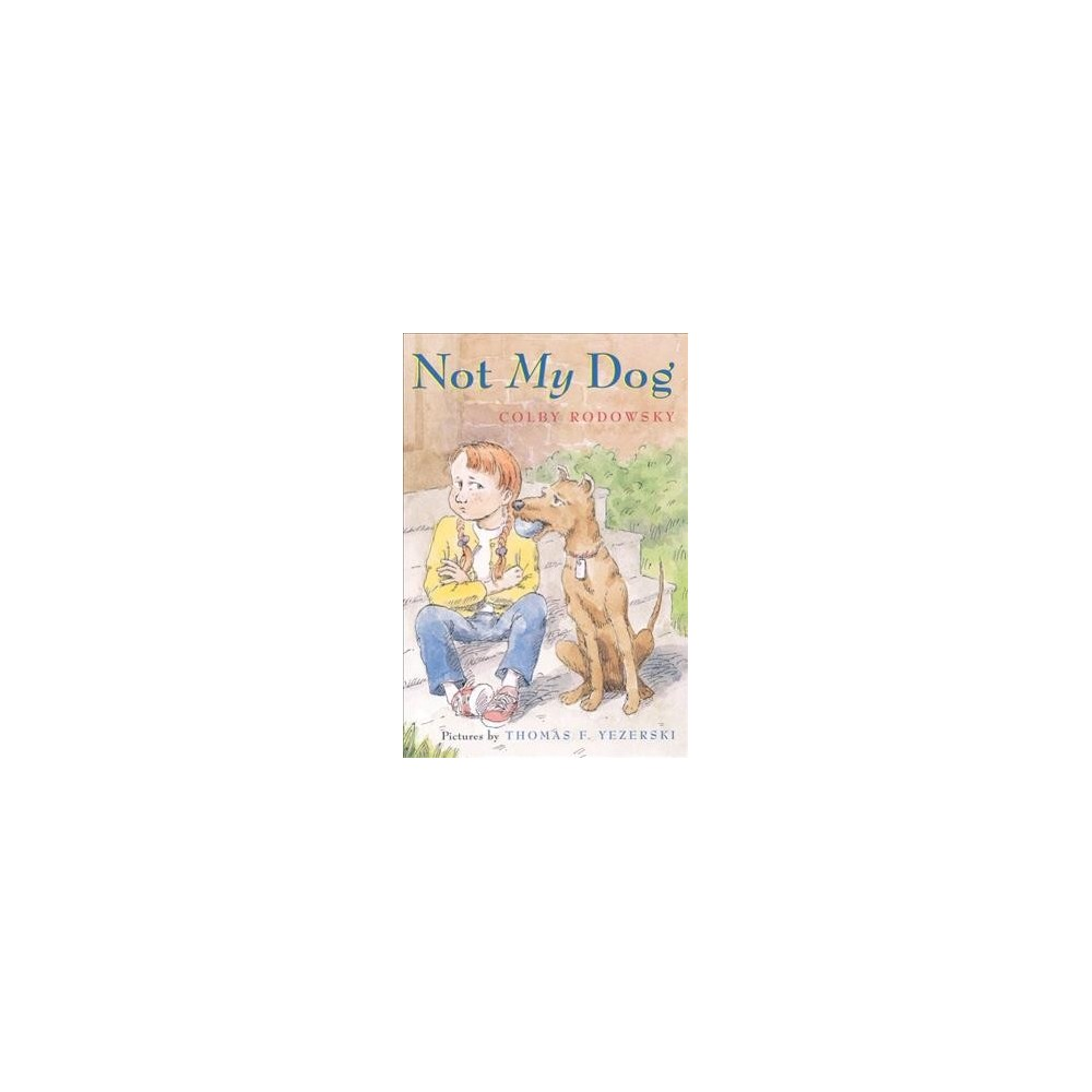 Not My Dog - Reprint by Colby F. Rodowsky (Paperback)