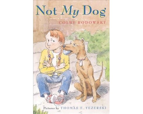 Not My Dog -  Reprint by Colby F. Rodowsky (Paperback) - image 1 of 1
