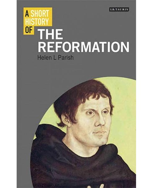 Short History of the Reformation -  by Helen L. Parish (Hardcover) - image 1 of 1