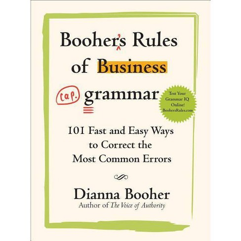 Booher's Rules of Business Grammar: 101 Fast and Easy Ways to Correct the Most Common Errors - image 1 of 1