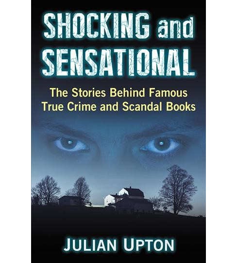 Shocking and Sensational : The Stories Behind Famous True Crime and Scandal Books -  (Paperback) - image 1 of 1