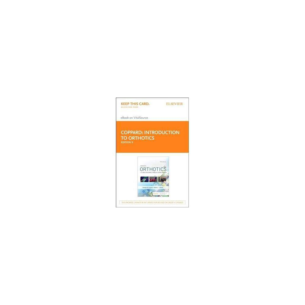 Introduction to Orthotics - Elsevier Ebook on Vitalsource Retail Access Card : A Clinical Reasoning and