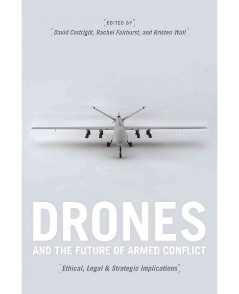 Drones and the Future of Armed Conflict : Ethical, Legal, and Strategic Implications (Reprint) - image 1 of 1
