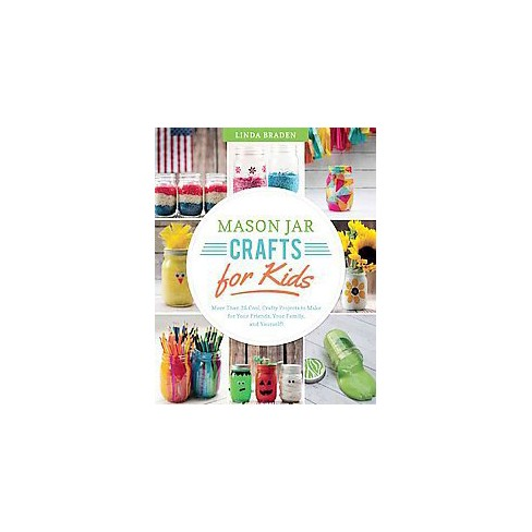 Mason Jar Crafts For Kids More Than 25 Cool Crafty Projects To