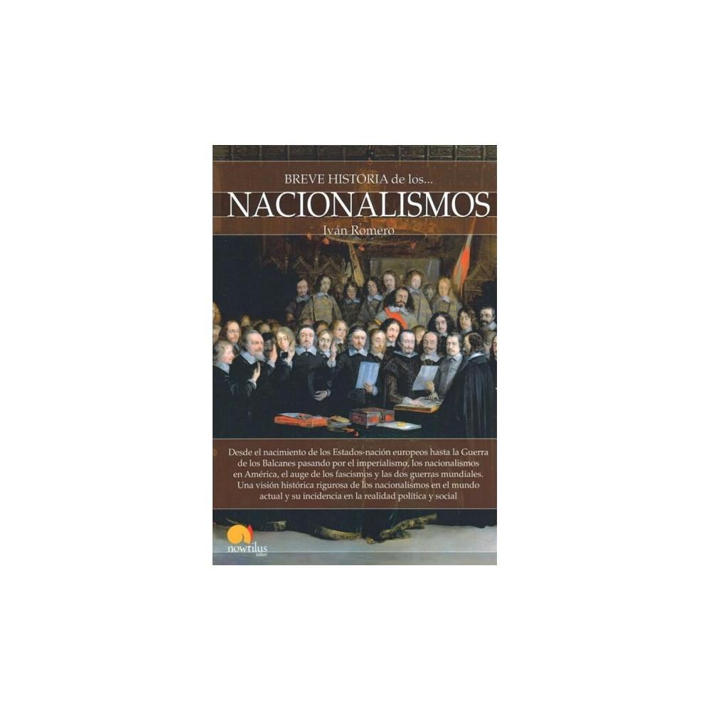 Breve historia de los nacionalismos / Brief history of nationalisms - by Ivan Romero (Paperback)