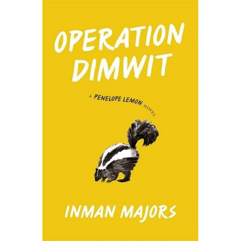 Operation Dimwit - (Yellow Shoe Fiction) by  Inman Majors (Hardcover) - image 1 of 1