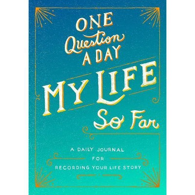 One Question a Day: My Life So Far - by  Aimee Chase (Paperback)