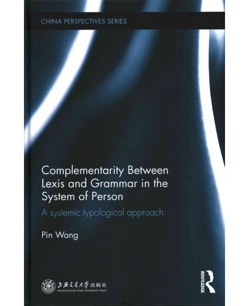 Complementarity Between Lexis and Grammar in the System of Person : A Systemic Typological Approach - image 1 of 1