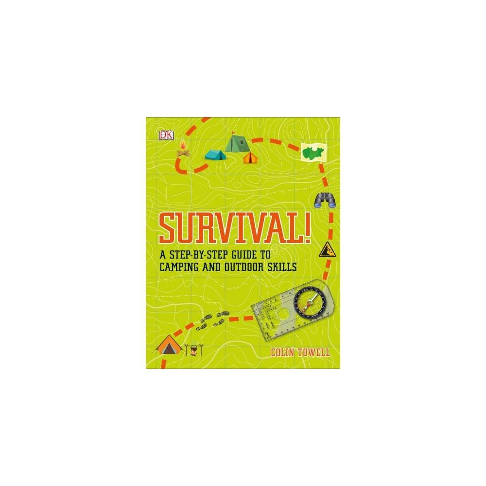 Survival! : A Step-by-step Guide to Camping and Outdoor Skills - by Colin Towell (Paperback)