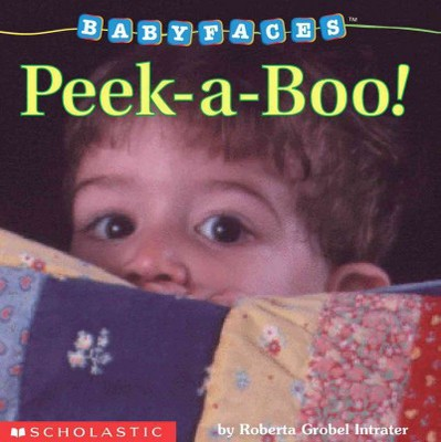 Peek-A-Boo! (Baby Faces Board Book) - by  Roberta Grobel Intrater