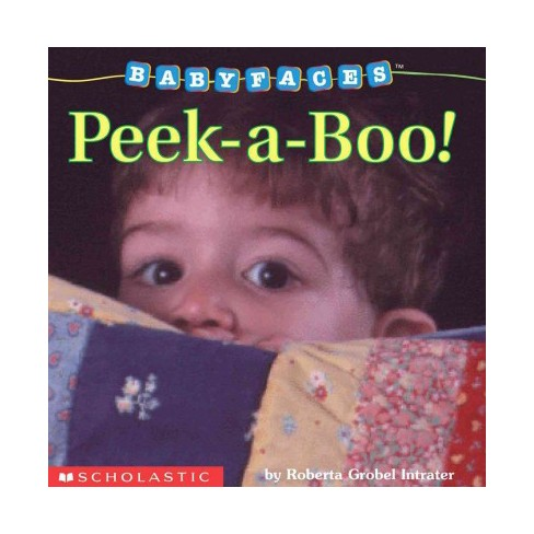 Peek-A-Boo! - (Baby Faces) by  Roberta Grobel Intrater (Board_book) - image 1 of 1