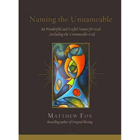 Naming the Unnameable - by  Matthew Fox (Paperback) - image 1 of 1
