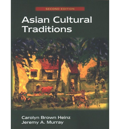 Asian Cultural Traditions -  by Carolyn Brown Heinz & Jeremy A. Murray (Paperback) - image 1 of 1