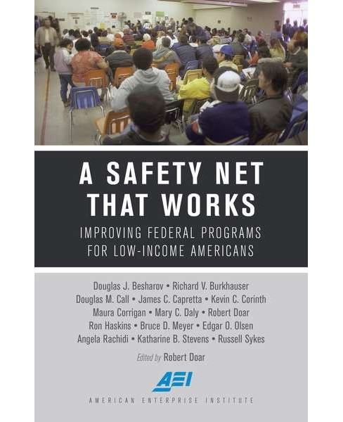 Safety Net That Works : Improving Federal Programs for Low-income Americans (Paperback) - image 1 of 1