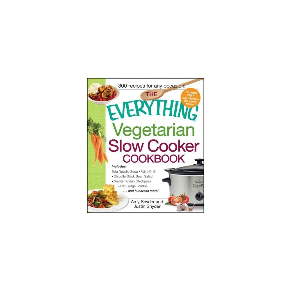 Everything Vegetarian Slow Cooker Cookbook (Paperback) (Amy Snyder)