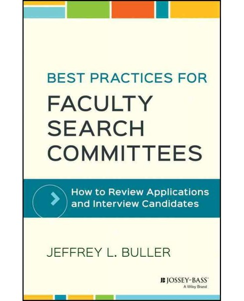 Best Practices for Faculty Search Committees : How to Review Applications and Interview Candidates - image 1 of 1