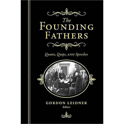 The Founding Fathers - by  Gordon Leidner (Hardcover) - image 1 of 1