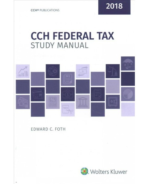 CCH Federal Tax Study Manual 2018 (Paperback) (Edward C. Foth) - image 1 of 1