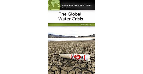 Global Water Crisis : A Reference Handbook (Hardcover) (David E. Newton) - image 1 of 1